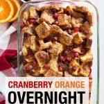 Cranberry Orange Overnight French Toast