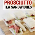 Fig Apple and Prosciutto Tea Sandwich