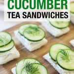 Lemon, Dill and cucumber tea sandwiches