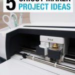 Cricut Maker Projects