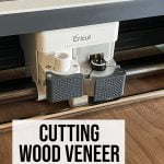 Cutting Wood Veneer with Cricut