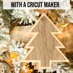 Wood Christmas Tree Ornaments with Cricut Maker