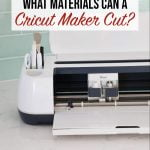 What Materials Can A Cricut Maker Cut