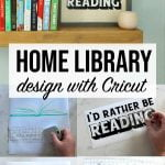 Home Library Design with Cricut
