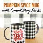 Pumpkin Spice Mug with Cricut Mug Press